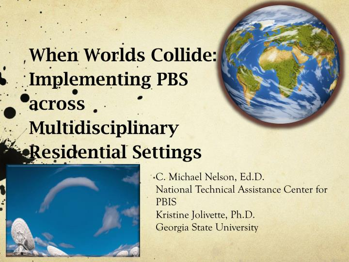 when worlds collide implementing pbs across multidisciplinary residential settings