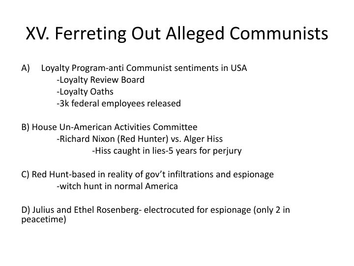 XV. Ferreting Out Alleged Communists