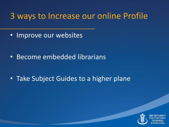 3 ways to Increase our online Profile