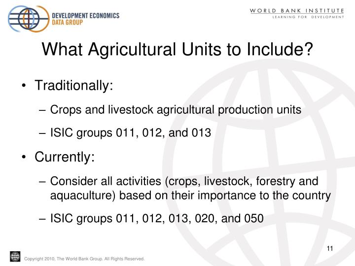 What Agricultural Units to Include?