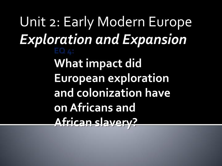unit 2 early modern europe exploration and expansion n.