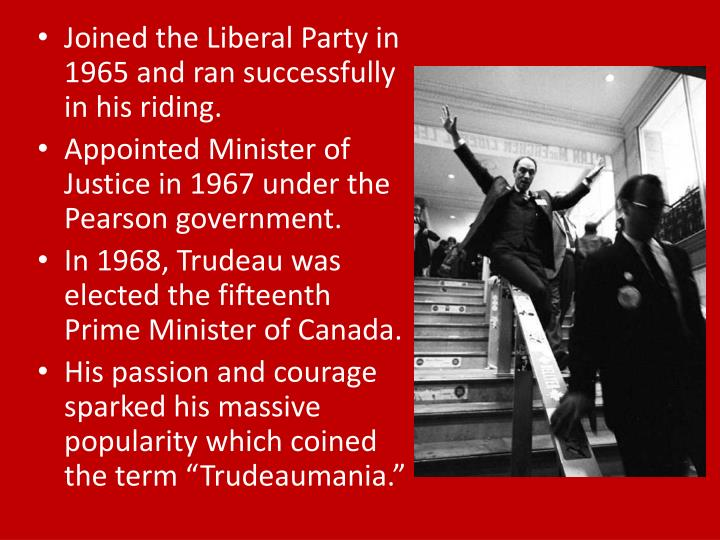 Joined the Liberal Party in 1965 and ran successfully in his riding.