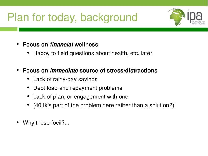 Plan for today, background