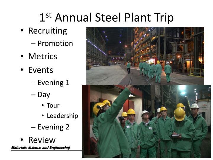 1 st annual steel plant trip