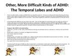 other more difficult kinds of adhd the temporal lobes and adhd