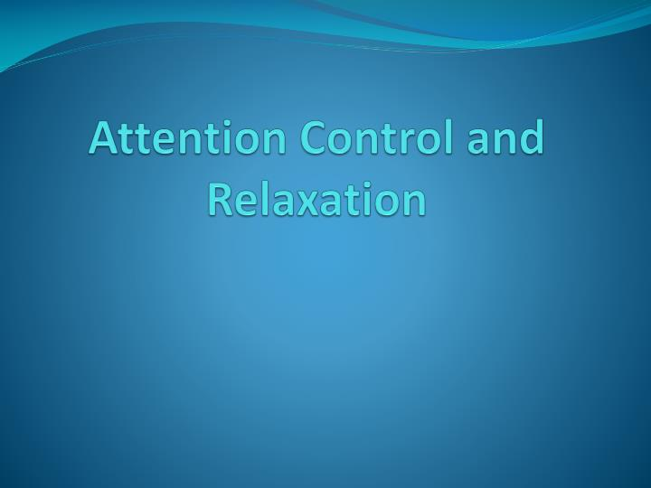 Attention Control and Relaxation