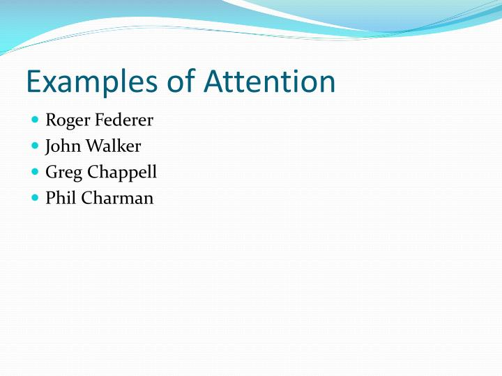 Examples of Attention