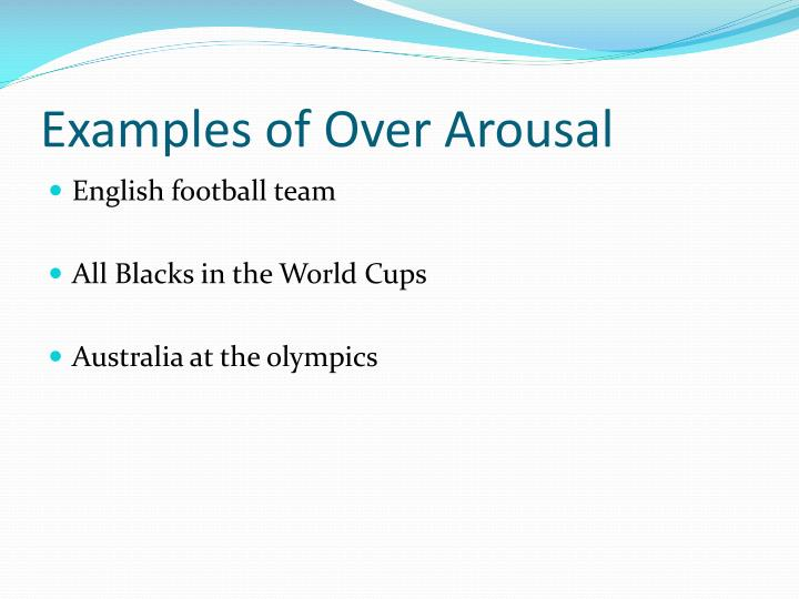 Examples of Over Arousal