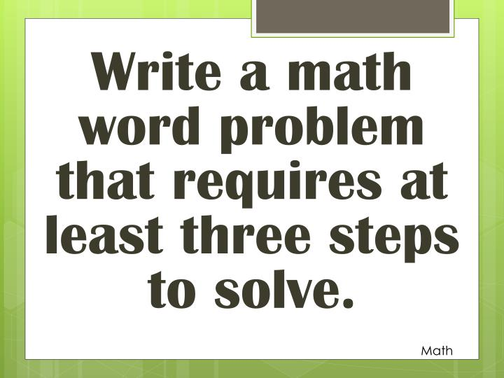 Write a math word problem that requires at least three steps to solve.
