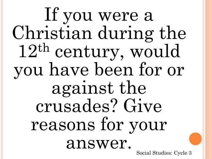 If you were a Christian during the 12