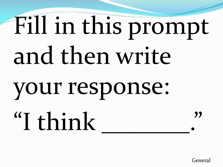 Fill in this prompt and then write your response