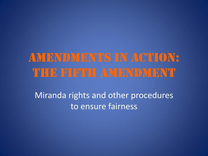 amendments in action the fifth amendment