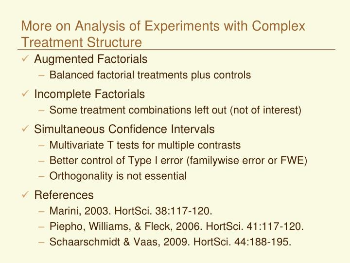 More on Analysis of Experiments with Complex Treatment Structure