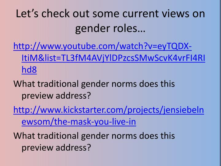 Let's check out some current views on gender roles…
