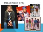 fads and fashion boys