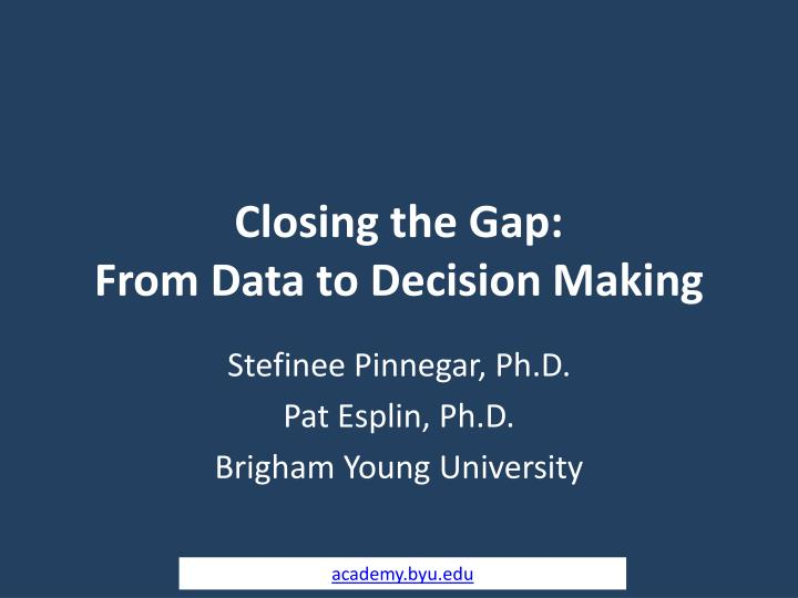 closing the gap from data to decision making