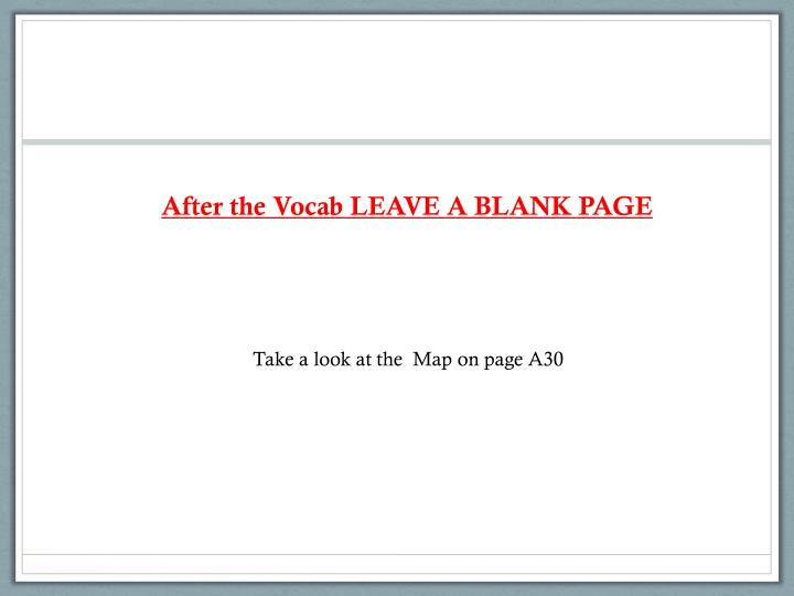 After the Vocab LEAVE A BLANK PAGE