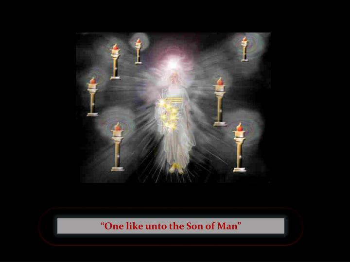 """""""One like unto the Son of Man"""""""
