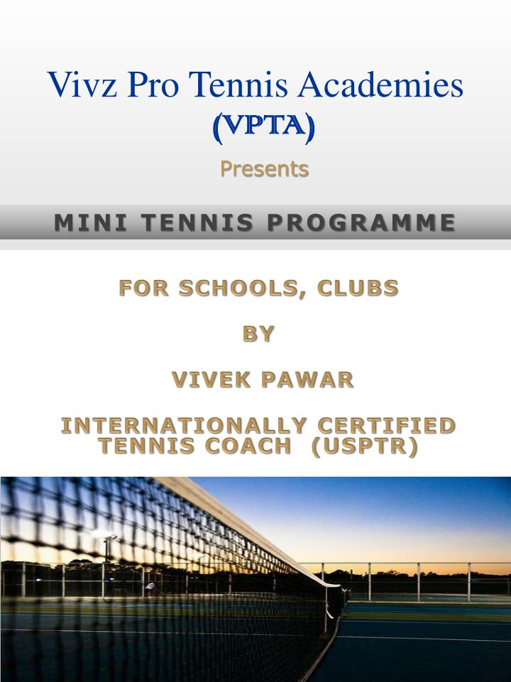 For schools clubs by vivek pawar internationally certified tennis coach usptr