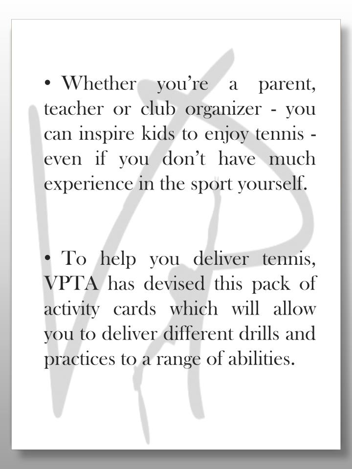 Whether you're a parent, teacher or club organizer - you can inspire kids to enjoy tennis - even if you don't have much experience in the sport yourself.