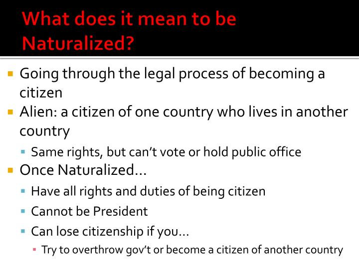 What does it mean to be Naturalized?
