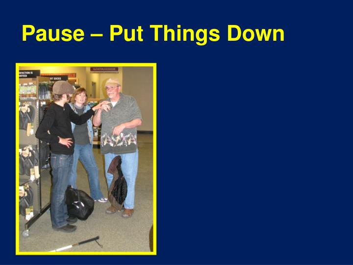 Pause – Put Things Down