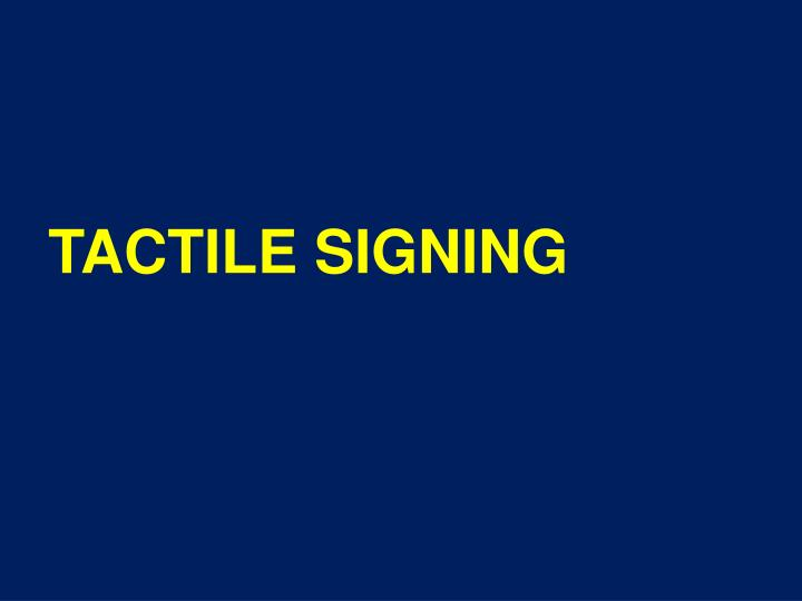 TACTILE SIGNING