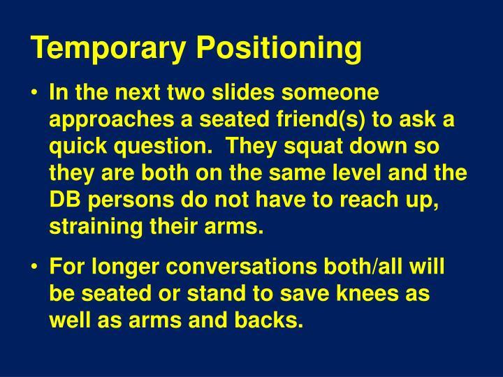 Temporary Positioning