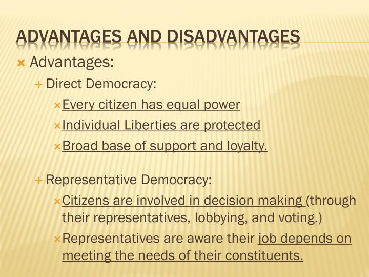 advantages and disadvantages representative democracy Advantages of representative democracy in the uk it is a more realistic and practicable form of democracy it allows for a.