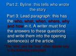 part 2 byline this tells who wrote the story