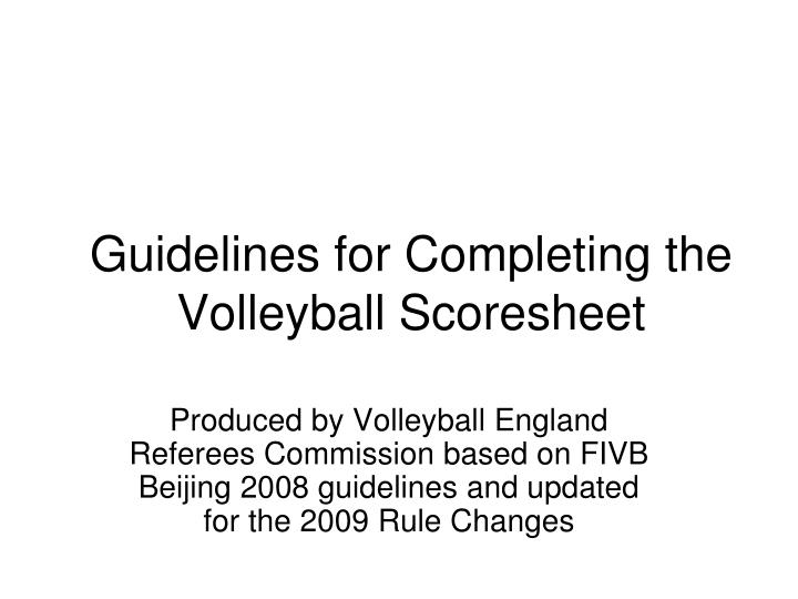 Guidelines for completing the volleyball scoresheet