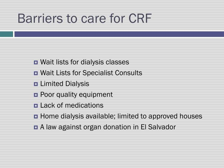Barriers to care for CRF