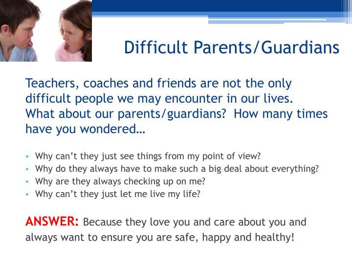 Difficult Parents/Guardians