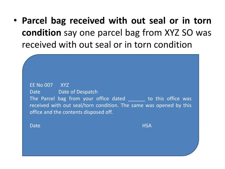 Parcel bag received with out seal or in torn condition