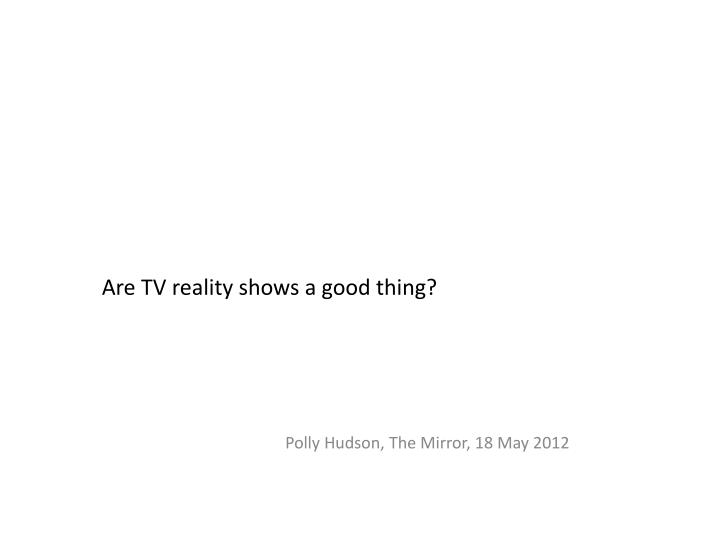 Are TV reality shows a