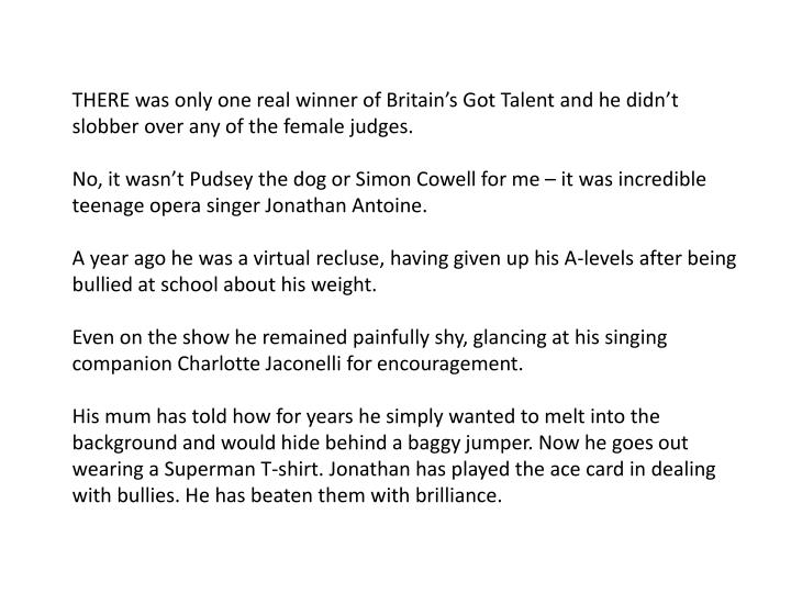 THERE was only one real winner of Britain's Got Talent and he didn't slobber over any of the female judges.