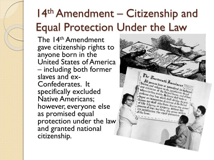 the fourteenth amendment and equality under the The fourteenth amendment is the vehicle by which citizens receive the protections in the bill of rights from abuses by state and local officials the road down which we traveled in our constitutional history to reach this point was lengthy and complex.