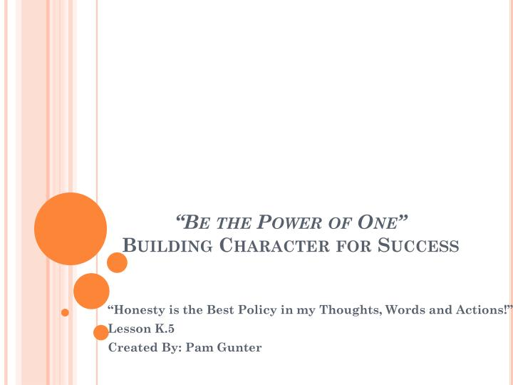 Be the power of one building character for success