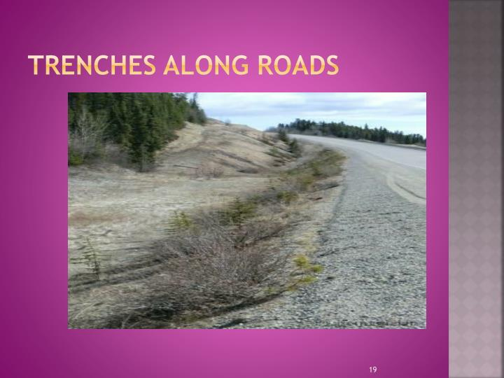 Trenches along Roads