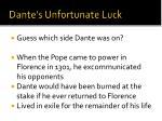 dante s unfortunate luck