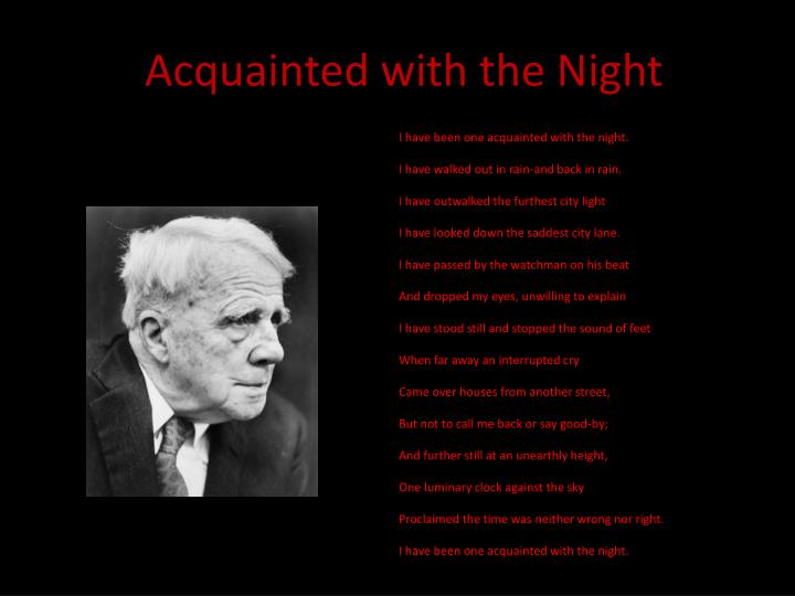 acquainted with the night summary Dark night of the soul summary essay on summary of frost's acquainted with the night summary essay: the dark night of the soul.