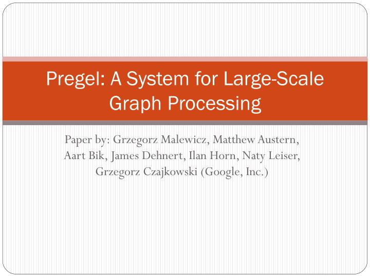 PPT Pregel A System For Large Scale Graph Processing PowerPoint