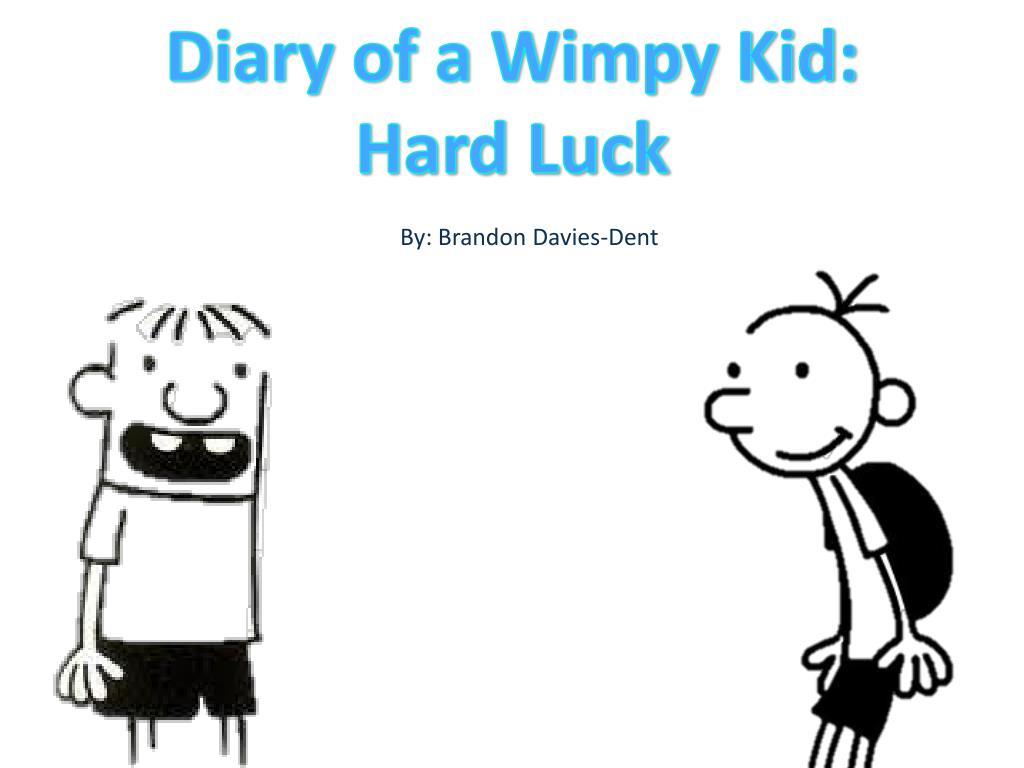 Ppt Diary Of A Wimpy Kid Hard Luck Powerpoint Presentation