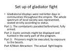 set up of gladiator fight