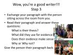 wow you re a good writer step 3
