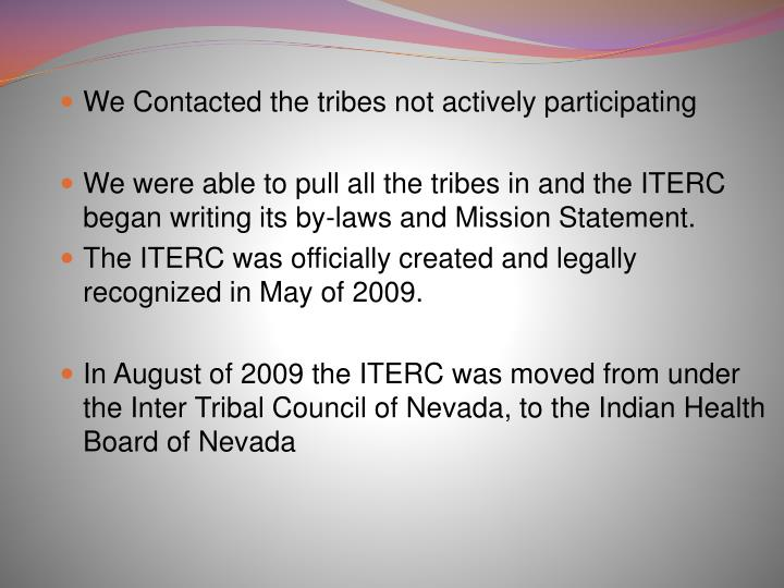 We Contacted the tribes not actively participating