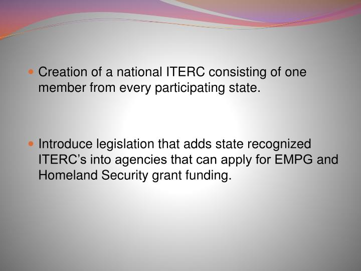 Creation of a national ITERC consisting of one member from every participating state.