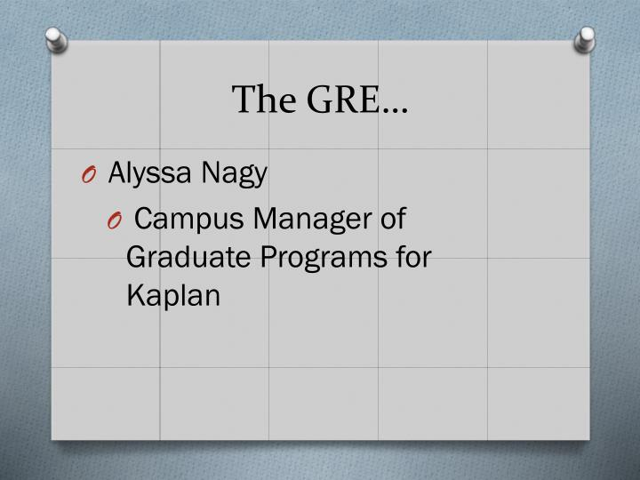 The GRE…