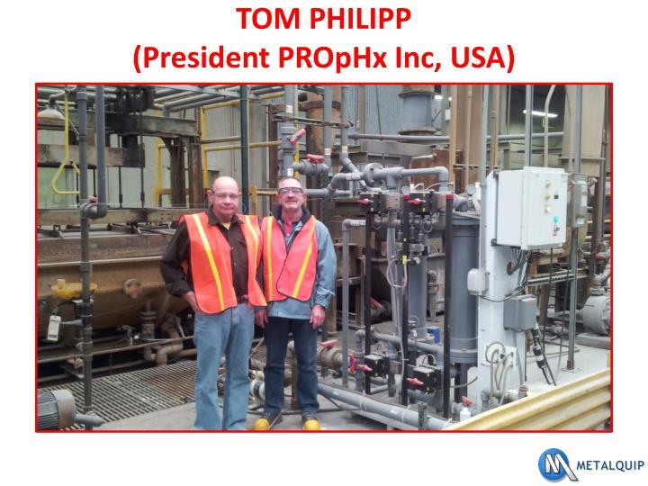 Tom philipp president prophx inc usa