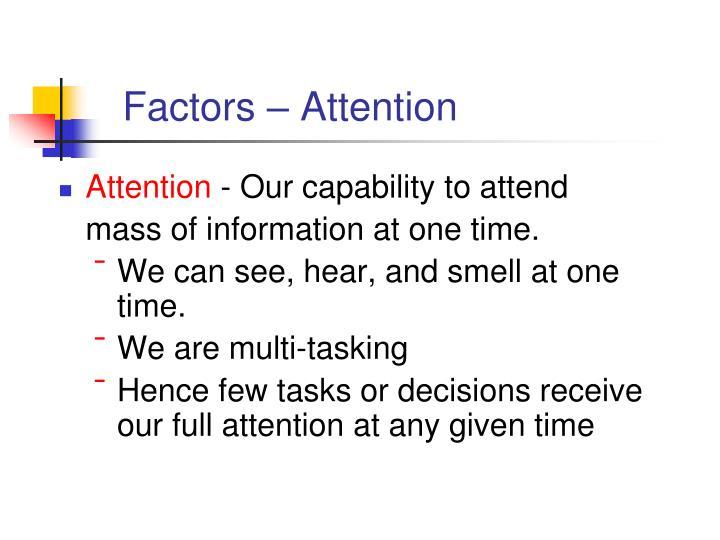 Factors – Attention
